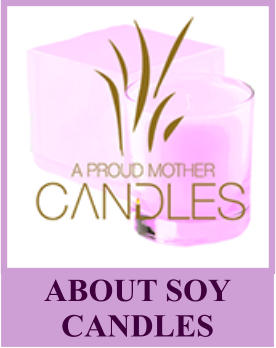 ABOUT SOY CANDLES
